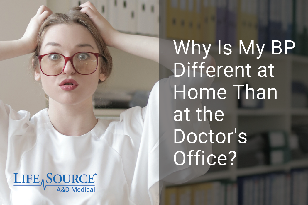 Why is my BP different at home than the doctor's office?